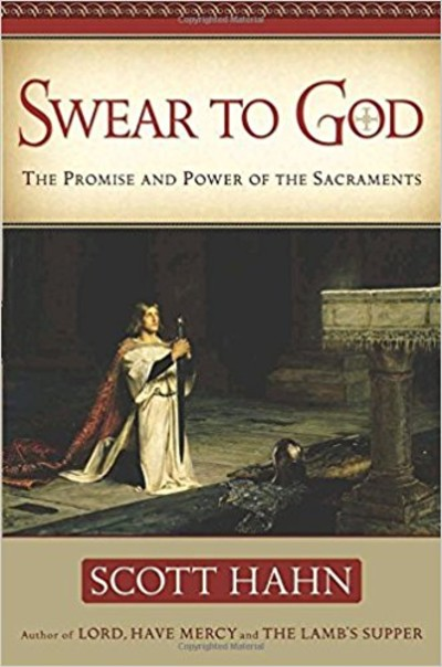 Swear to God by Dr. Scott Hahn