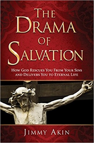 The Drama of Salvation by Jimmy Akin